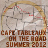 on the road with cafe tableaux
